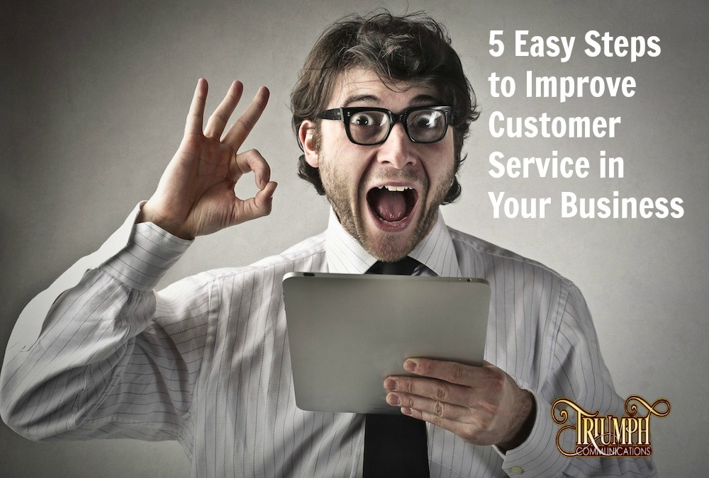 Improve Customer Service In 5 Easy Steps