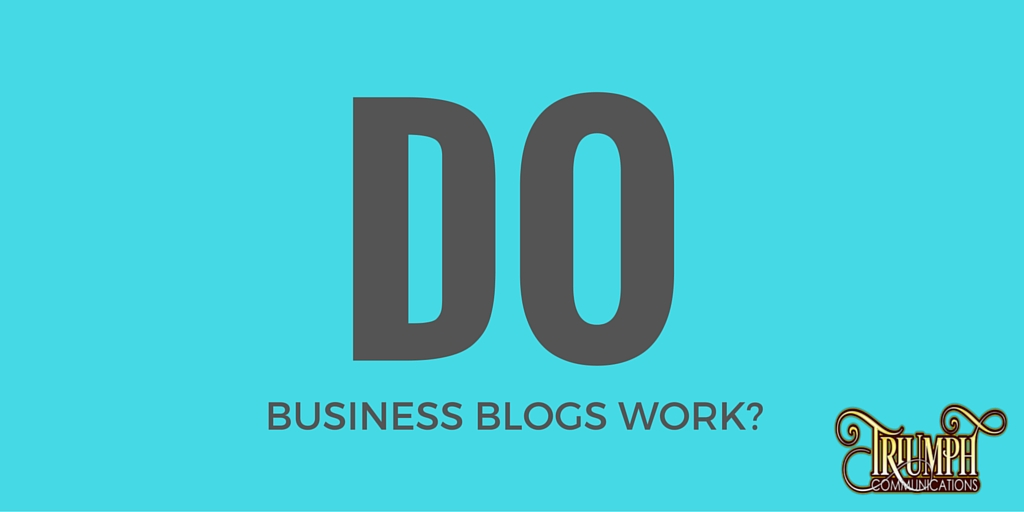 Do Business Blogs Work?
