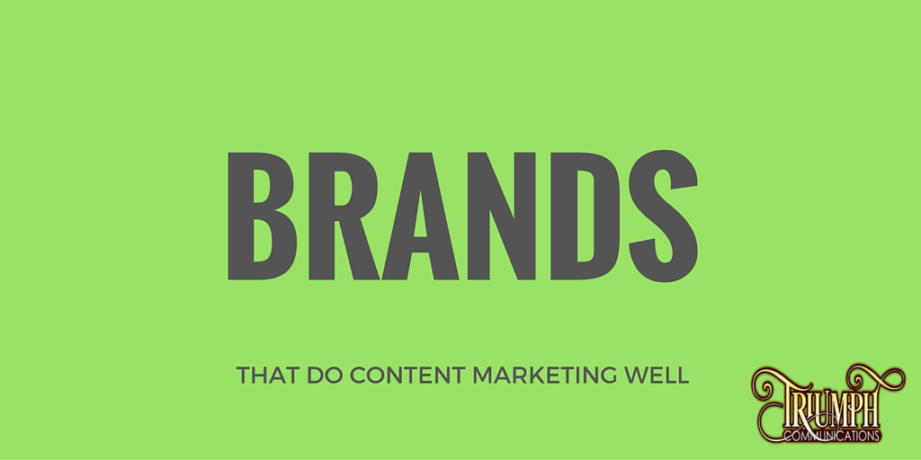 Brands that Do Content Marketing Well